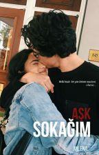 Aşk Sokağım (Sapık) by MaaviliBayan