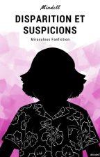 Disparition et suspicions - Miraculous Ladybug Fanfiction by Mindell