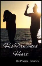 His Tormented Heart by Praggya_Sabarwal
