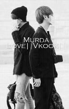 Murda Love || Vkook || by bts_jung-hoseok_94