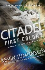 Citadel: First Colony by KevinTumlinson