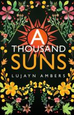 A Thousand Suns | Short Story Collection by Lujayna