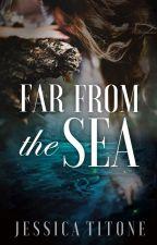 Far from the Sea by JessTitone