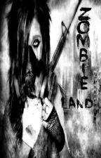 Zombie Land by demonhunter123