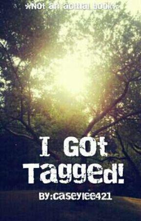 I got tagged!!! by CaseyHancock1