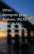 When demigods go to Araluen. (REAL ORIGINAL NAME )totally not original  by 3-r-5-11