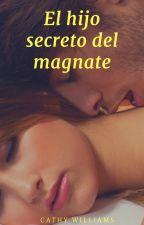 El hijo secreto del magnate. by CaramelitoRikito