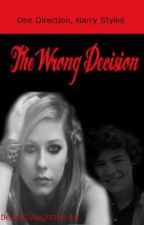 The Wrong Decision (Harry Styles) by beautifulnightmare2