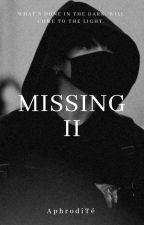 MISSING II | Jungkook Fan-fiction by aphroditexkim