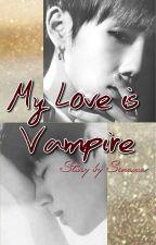 My Love Is Vampire by Sinawa96