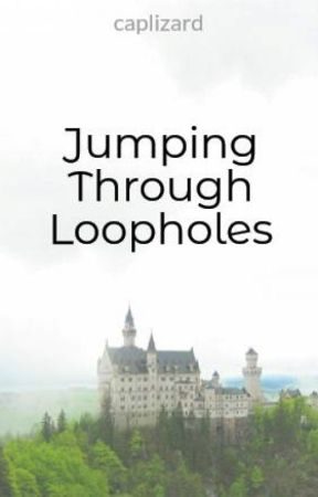 Jumping Through Loopholes by caplizard