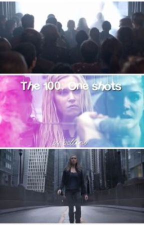 One Shots | The 100 by bellkru