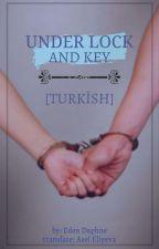 Under Lock And Key - Kilit ve Anahtar Altında (Turkish) by AYSELQAFAROVA