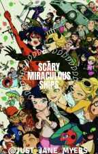 Scary Miraculous Ships by JUST_JANE_MYERS