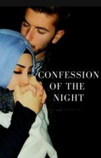 Confession of The   Night|✔ by diordrabbles