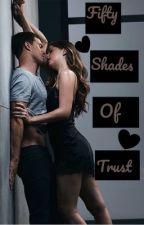 Fifty Shades of Trust  by LovelyAndLifeless101