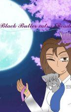 Black Butler Cats x Reader(Slow Updates) by phantomwolfie
