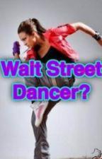 Wait Street Dancer? by SkylaKiara