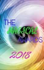 THE MAGICAL AWARDS 2018 by Lizismagical
