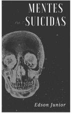 mentes suicidas (COMPLETA) by Edjniooor