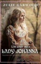 UM AMOR PARA LADY JOHANNA by user597910495822
