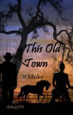 This Old Town ✖️Muke by sk8rgrl76