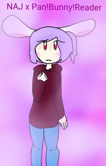 Naj!Au x Pansexual!Bunny!Reader - Shook Kook - Wattpad