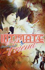 I N T I M A T E   F R I E N D by giasirayuki