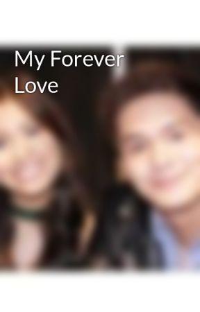 My Forever Love by gabrunationforlife