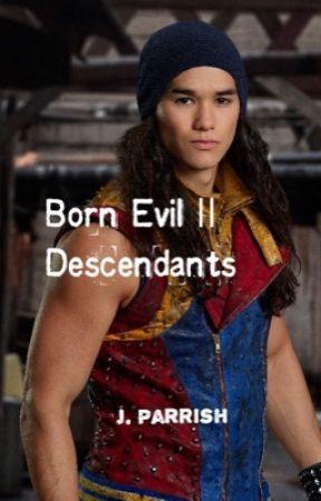 Born Evil || Descendants (ON HOLD) by MtvScreamBae