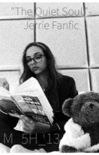 Jerrie fanfiction - The Quiet soul by LM_5H_13