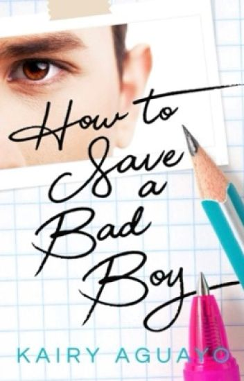 How to save a Bad Boy