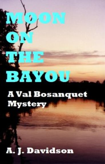 Moon On The Bayou - A Val Bosanquet Mystery