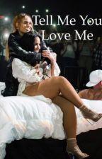 Tell Me You Love Me (girlxgirl)(Kehmetria) by xx_jay_