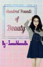 Hundred Pounds of Beauty || Completed by JannaWannaBe