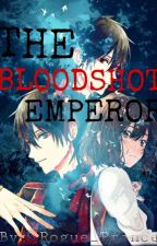The Bloodshot Emperor by Rogue_Prince