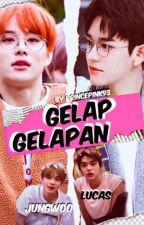 Gelap - Gelapan ( Lucas x Jungwoo) 🔞 by PrincePink93