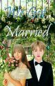 We Got Married {K.Y.W x M.Y.G} by Miss_Little_Artemis