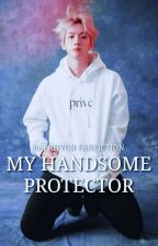 MY HANDSOME PROTECTOR (On-Going) by kak__EL