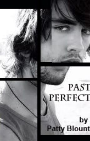 Past Perfect by PattyBlount
