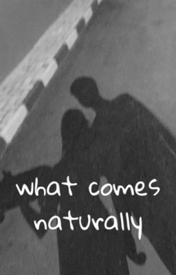 what comes naturally {diego tinoco fanfic}