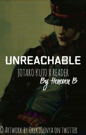 Unreachable - Jotaro Kujo x Reader - Loving Kiss - Wattpad