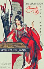 The Legendary Female Strategist by Celestial_Immortal