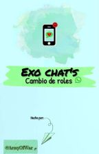 Exo chat's - cambio de roles 🔄 by ArmyOfWar
