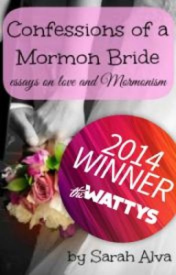 Confessions of a Mormon Bride (2014 Watty Award Winner)