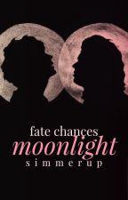 Fate Chances Moonlight ☾ l.s. AU by simmerup