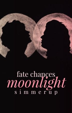 Fate Chances Moonlight ☾ l.s. AU by simmerup
