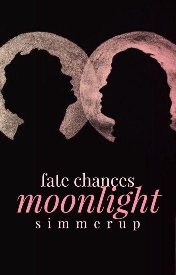 Fate Chances Moonlight ☾ l.s. AU