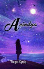 ANINDYA (Sedang Di Revisi) by NurainiKamila_