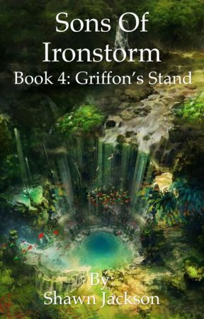 Sons of Ironstorm - Book 4: Griffon's Stand by bloodsword